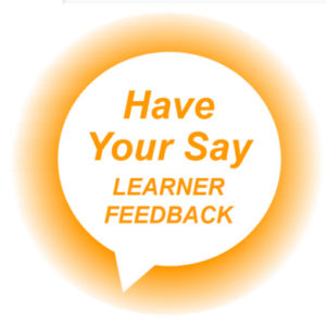 Have your Say - Learner Feedback