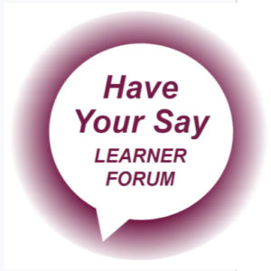 Have your say - learner forum