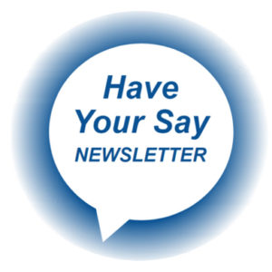 Have your say - Newsletter
